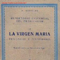 Libros antiguos: BERINGER - LA VIRGEN MARIA. PRIVILEGIOS Y FESTIVIDADES. Lote 27464306