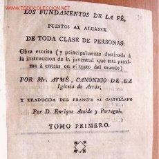 Libros antiguos: LOS FUNDAMENTOS DE LA FÉ - POR MR. AYMÉ CANÓNIGO DE LA IGLESIA DE ARRAS - TOMO I - 1803. Lote 21532777