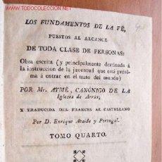 Libros antiguos: LOS FUNDAMENTOS DE LA FÉ - POR MR. AYMÉ CANÓNIGO DE LA IGLESIA DE ARRAS - TOMO IV - 1803. Lote 21532782