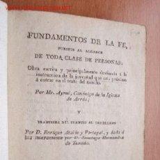 Libros antiguos: FUNDAMENTOS DE LA FÉ - POR MR. AYMÉ CANÓNIGO DE LA IGLESIA DE ARRAS - TOMO I - 1819. Lote 27156386
