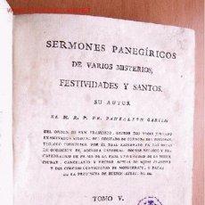 Libros antiguos: (L-55) SERMONES PANEGÍRICOS DE VARIOS MISTERIOS, FESTIVIDADES Y SANTOS-TOMO V-PANTALEON GARCÍA-1810. Lote 21921474