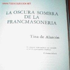 Libros antiguos: MASONERIA. LA OSCURA SOMBRA DE LA FRANCMASONERÍA. GRANDES ENIGMAS HISTÓRICOS ESPAÑOLES. Lote 27324391