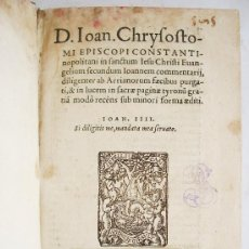 Libros antiguos: D. IOAN CHRYSOSTOMI EPISCOPI CONSTANTINOPOLITANI IN SANCTUM IESU CHRISTI EVANGELIUM. PARÍS 1545.. Lote 24595206