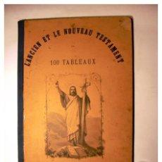 Libros antiguos: EL ANTIGUO Y NUEVO TESTAMENTO EN 100 CUADROS 1880 IMPRESIONANTES DIMENSIONES 52CM X 33CM . Lote 26947516
