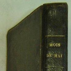 Libros antiguos: LE MOIS DE MAI CONSACRÉ A MARIE-ABBÉ FOURGEZ-MONTAUBAN. Lote 10584722