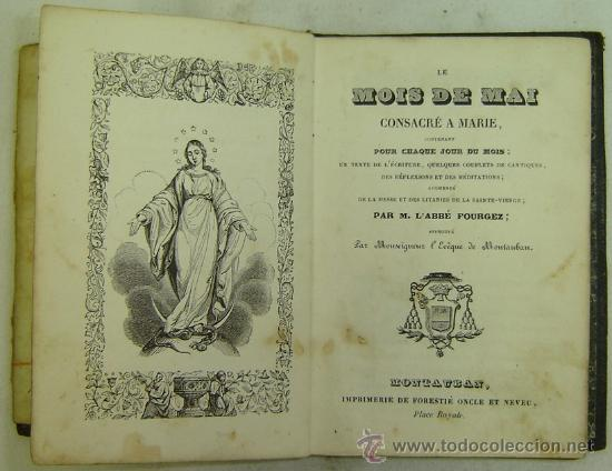 Libros antiguos: LE MOIS DE MAI CONSACRÉ A MARIE-ABBÉ FOURGEZ-MONTAUBAN - Foto 2 - 10584722