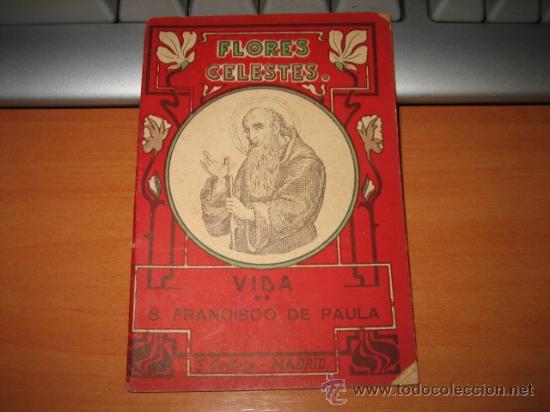 VIDA DE S.FRANCISCO DE PAULA DE LA COLECCION FLORES CELESTES S.CALLEJA (Libros Antiguos, Raros y Curiosos - Religión)