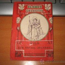 Libros antiguos: VIDA DE SAN RAFAEL ARCANGEL DE LA COLECCION FLORES CELESTES S.CALLEJA . Lote 11406677