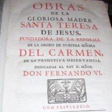 Libros antiguos: OBRAS DE LA GLORIOSA MADRE SANTA TERESA DE JESUS,FUNDADORA DE LA REFORMA DE LA ORDEN DE LA REFORMA. Lote 26406433