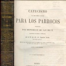 Libros antiguos: 1857 CATECISMO PARA LOS PARROCOS DE SAN PIO V EDITADO EN PARIS EN ESPAÑOL. Lote 24400687