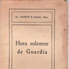 Libros antiguos: HORA SOLEMNE DE GUARDIA. DR VICENTE R. NADAL, PBRO.AÑO 1913.. Lote 25234485