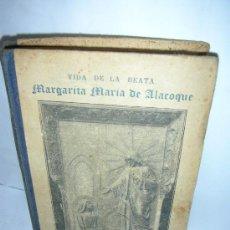 Libros antiguos: VIDA DE MARGARITA MARIA DE ALACOQUE, 1912, APOSTOLADO DE LA PRENSA. Lote 16373654