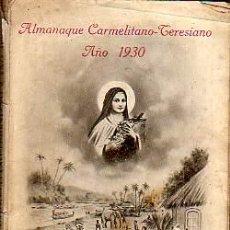 Libros antiguos: INTERESANTE LIBRO-ALMANAQUE CAREMELITANO-TERESIANO-STA-TERESA DEL NIÑO JESUS-1930. Lote 20682628