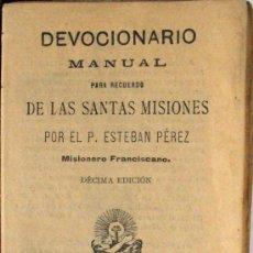 Libros antiguos: DEVOCIONARIO MANUAL PARA RECUERDO DE LAS SANTAS MISIONES. Lote 26850740