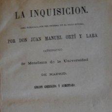 Libros antiguos: LA INQUISICIÓN. JUAN MANUEL ORTI Y LARA. Lote 15116539