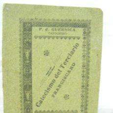 Livres anciens: CATECISMO DEL TERCIARIO FRANCISCANO, 200 PÁGINAS. AÑO 1911. Lote 15372083