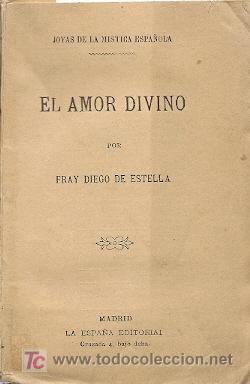 EL AMOR DIVINO / FRAY DIEGO DE ESTELLA * MISTICISMO * MÍSTICA * (Libros Antiguos, Raros y Curiosos - Religión)