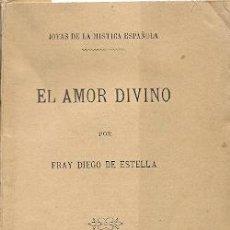 Libros antiguos: EL AMOR DIVINO / FRAY DIEGO DE ESTELLA * MISTICISMO * MÍSTICA *. Lote 21146569