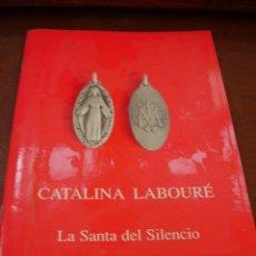 Libros antiguos: CATALINA LABOURÉ LA SANTA DEL SILENCIO. Lote 21447643