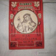 Libros antiguos: VIDA DE SANTA CATALINA DE SENA COLECCION FLORES CELESTES Nº 19 . Lote 15866220