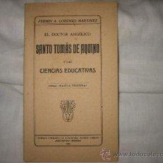 Libros antiguos: EL DOCTOR ANGELICO SANTO TOMAS DE AQUINO Y LAS CIENCIAS EDUCATIVAS LEMA:SANTA TERESA 1930. Lote 23954755