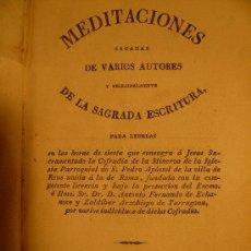 Libros antiguos: MEDITACIONES SACADAS DE VARIOS AUTORES ILUSTRADAS CON REFLEXIONES MORALES REUS 1830 IMP. RIERA. Lote 26324864