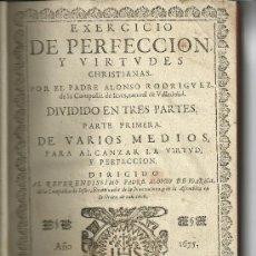 Libros antiguos: EXERCICIO DE PERFECCIÓN Y VIRTUDES CHRISTIANAS. PADRE ALONSO RODRÍGUEZ. MADRID. AÑO 1675.. Lote 26054524