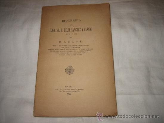 BIOGRAFIA DEL ILMO.SR.D.FELIX SANCHEZ CASADO MADRID 1897 (Libros Antiguos, Raros y Curiosos - Religión)