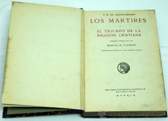 LOS MÁRTIRES Ó TRIUNFO DE LA RELIGIÓN CRISTIANA CHATEAUBRIAND ED SATURNINO CALLEJA (Libros Antiguos, Raros y Curiosos - Religión)