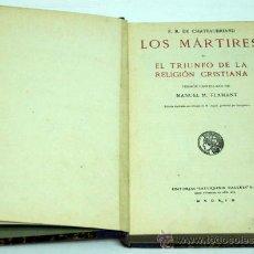 Libros antiguos: LOS MÁRTIRES Ó TRIUNFO DE LA RELIGIÓN CRISTIANA CHATEAUBRIAND ED SATURNINO CALLEJA. Lote 222738243