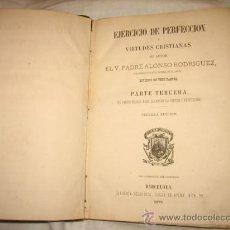 Libros antiguos: EJERCICIO DE PERFECCION Y VIRTUDES CRISTIANAS POR EL V.PADRE ALONSO RODRIGUEZ 1879. Lote 18198677