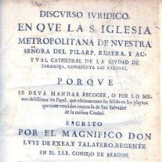 Libros antiguos: F.J. AMADA. DISCURSO PLEITO EL PILAR CONTRA SAN SALVADOR. ZARAGOZA, C.1675. AR.. Lote 20715207