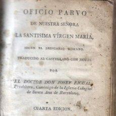 Libros antiguos: LIBRO-OFICIO PARVO DE NUESTRA SEÑORA AÑO 1821. Lote 26113877