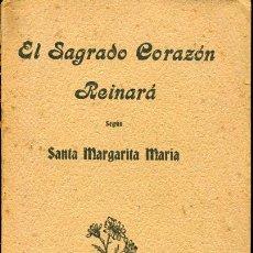 Libros antiguos: SANTA MARGARITA MARÍA - EL SAGRADO CORAZÓN REINARÁ - 1924. Lote 23753763
