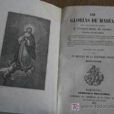 Libros antiguos: LAS GLORIAS DE MARÍA, OBRA QUE ESCRIBIÓ EN ITALIANO... LIGORIO (ALFONSO MARÍA DE). Lote 18312566