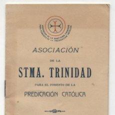 Libros antiguos: ASOCIACIÓN DE LA STMA.TRINIDAD PARA FOMENTO DE LA PREDICACIÓN CATÓLICA.SEVILLA 1907.. Lote 18428509