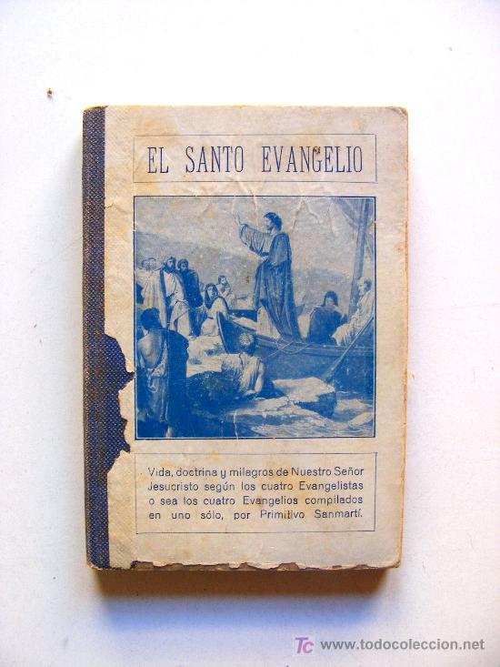 EL SANTO EVANGELIO, PRIMITIVO SANMARTI, 3ª ED, 1931 (Libros Antiguos, Raros y Curiosos - Religión)