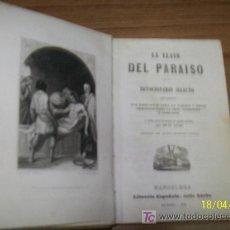 Libros antiguos: LA LLAVE DEL PARAISO, DEVOCIONARIO SELECTO-1846-BARCELONA-LIBRERÍA ESPAÑOLA-IMP. DE TOMÁS GORCHS. Lote 18865135