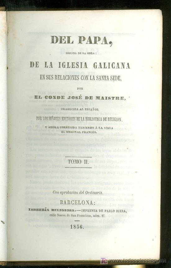DEL PAPA, DE LA IGLESIA GALICANA. EL CONDE JOSE DE MAISTRE. TOMO II. 1856. (Alte, seltene und kuriose Bücher - Religion)
