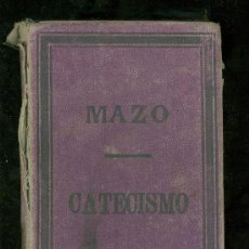Libros antiguos: EL CATECISMO DE LA DOCTRINA CRISTIANA EXPLICADO. SANTIAGO JOSE GARCIA MAZO. 1884.. Lote 82490648
