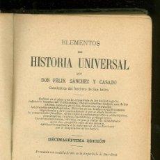 Libros antiguos: ELEMENTOS DE HISTORIA UNIVERSAL. DON FELIX SANCHEZ Y CASADO. 1896.. Lote 19834811