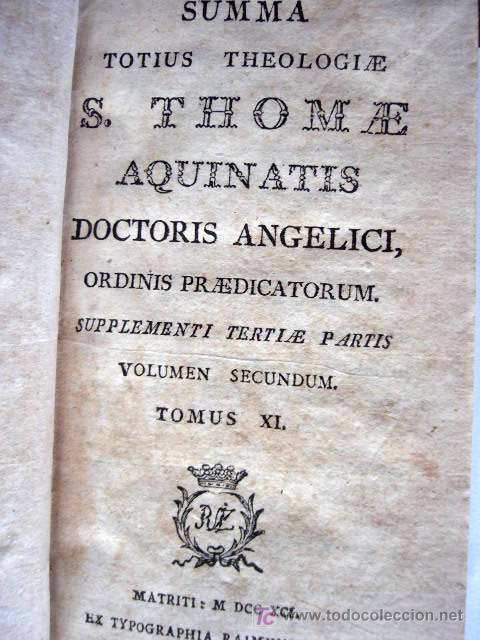 SUMMA TOTIUS THEOLOGIAE S. THOMAE AQUINATIS. VOL. II. TOMO XI. MATRITI, 1791. TIP. RAIMUNDI RUIZ (Libros Antiguos, Raros y Curiosos - Religión)