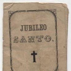 Libros antiguos: JUBILEO SANTO. PARA USO DE LOS DEVOTOS. DICIEMBRE DE 1864.. Lote 20194614