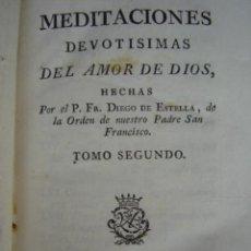 Libros antiguos: MEDITACIONES DEVOTÍSIMAS DEL AMOR DE DIOS. DIEGO DE ESTELLA, TOMO II. MADRID, AÑO 1781. Lote 27003935