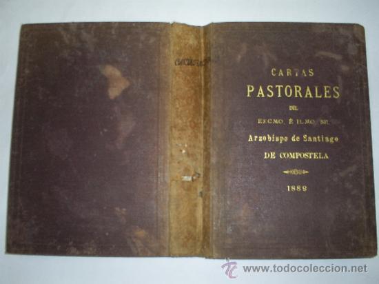 CARTAS PASTORALES DEL EXCMO. É ILMO. SR. ARZOBISPO DE SANTIAGO DE COMPOSTELA 1889 RM40702 (Libros Antiguos, Raros y Curiosos - Religión)