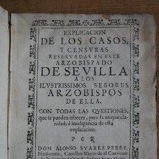 Libros antiguos: EXPLICACIÓN DE LOS CASOS Y CENSURAS RESERVADAS EN ESTE ARZOBISPADO DE SEVILLA A LOS ILUSTRISSIMOS.... Lote 21822516