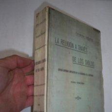 Libros antiguos: LA RELIGIÓN A TRAVÉS DE LOS SIGLOS ESTUDIO HISTÓRICO COMPARATIVO DE LAS RELIGIONES TOMO II 1920 RM39. Lote 22141267