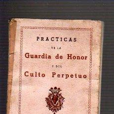 Libros antiguos: MINI LIBRO DE PRACTICAS GUARDIA DE HONOR DEL CULTO PERPETUO. Lote 22156814