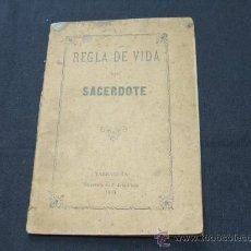 Libros antiguos: REGLA DE VIDA DEL SACERDOTE - D. PEDRO MARTIR PUJALT, PBRO - AÑO 1.893 - . Lote 22344490
