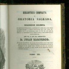 Libros antiguos: BIBLIOTECA COMPLETA DE ORATORIA SAGRADA. D. JUAN TRONCOSO. TOMO XII. 1848.. Lote 22698877